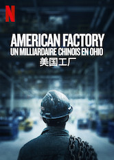 American Factory : Un milliardaire chinois en Ohio